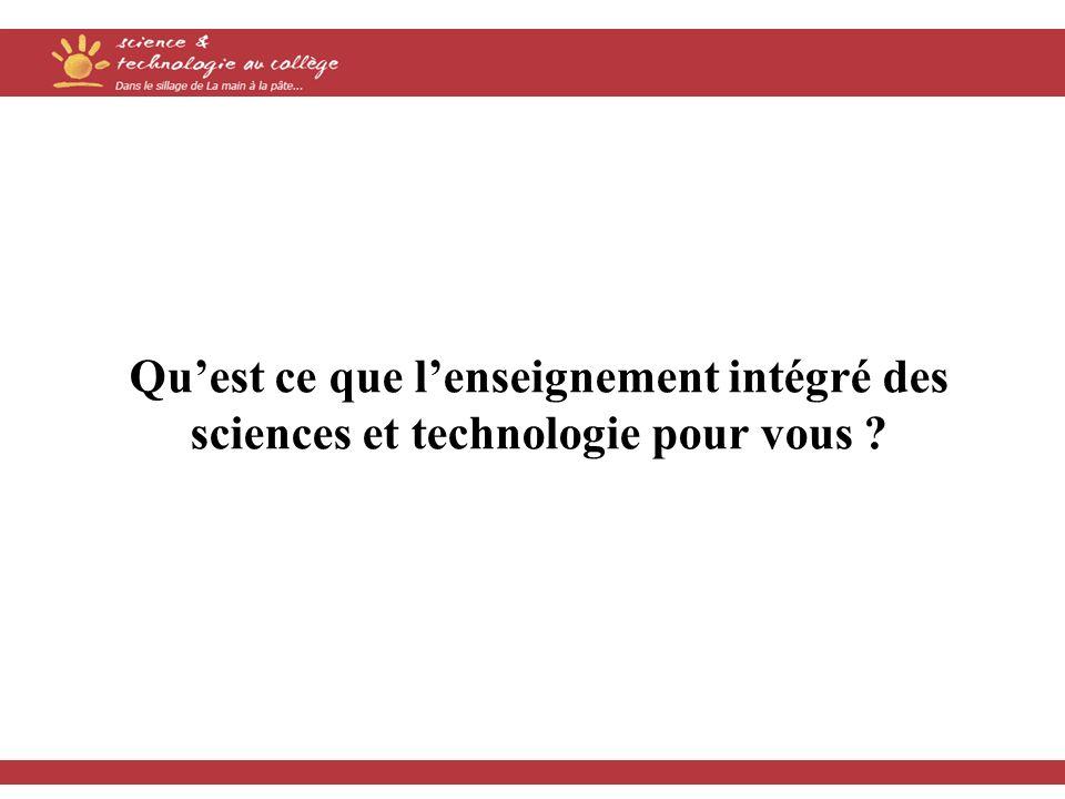 Quest ce que lenseignement intégré des sciences et technologie pour vous ?