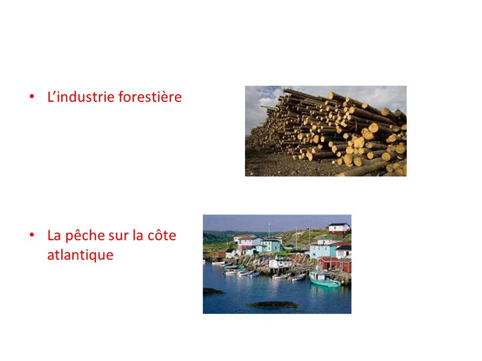 Lindustrie forestière La pêche sur la côte atlantique