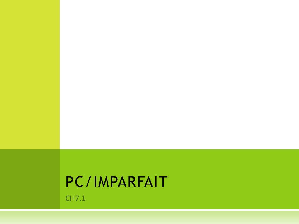 CH7.1 PC/IMPARFAIT