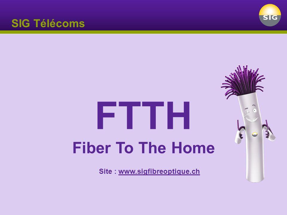 SIG Télécoms FTTH Fiber To The Home Site : www.sigfibreoptique.chwww.sigfibreoptique.ch