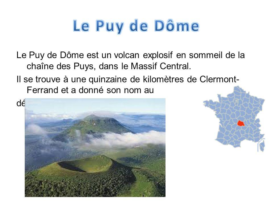 Le Puy de Dôme est un volcan explosif en sommeil de la chaîne des Puys, dans le Massif Central. Il se trouve à une quinzaine de kilomètres de Clermont