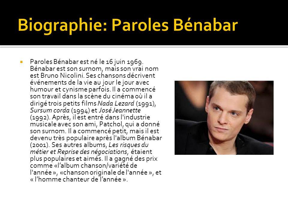 Paroles Bénabar est né le 16 juin 1969.