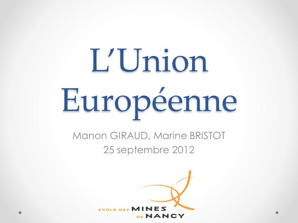 LUnion Européenne Manon GIRAUD, Marine BRISTOT 25 septembre 2012