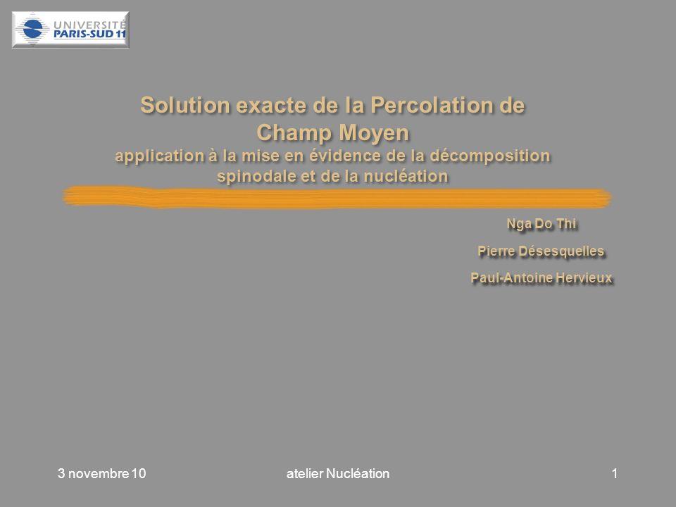 Solution exacte de la Percolation de Champ Moyen application à la mise en évidence de la décomposition spinodale et de la nucléation 3 novembre 101ate