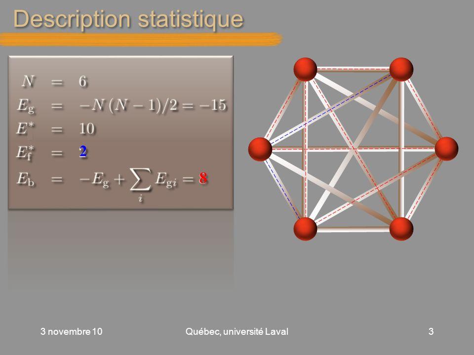 Description statistique 3 novembre 10Québec, université Laval3 2 8