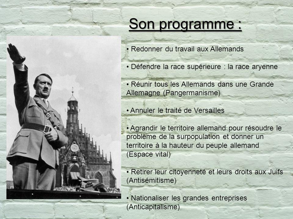 Redonner du travail aux Allemands Défendre la race supérieure : la race aryenne Réunir tous les Allemands dans une Grande Allemagne (Pangermanisme) An