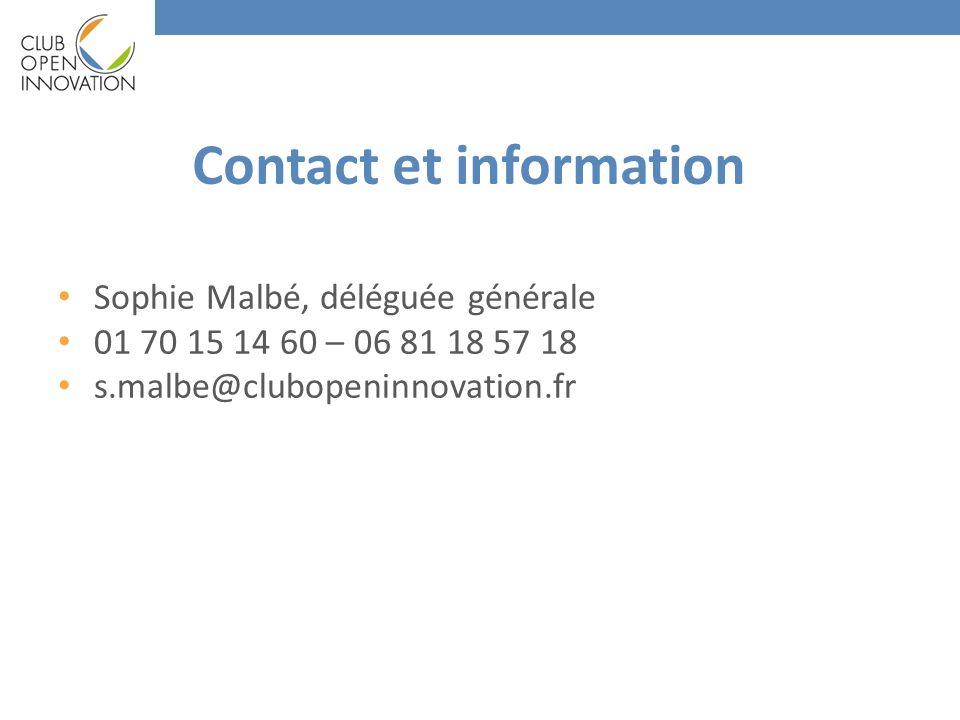Contact et information Sophie Malbé, déléguée générale 01 70 15 14 60 – 06 81 18 57 18 s.malbe@clubopeninnovation.fr