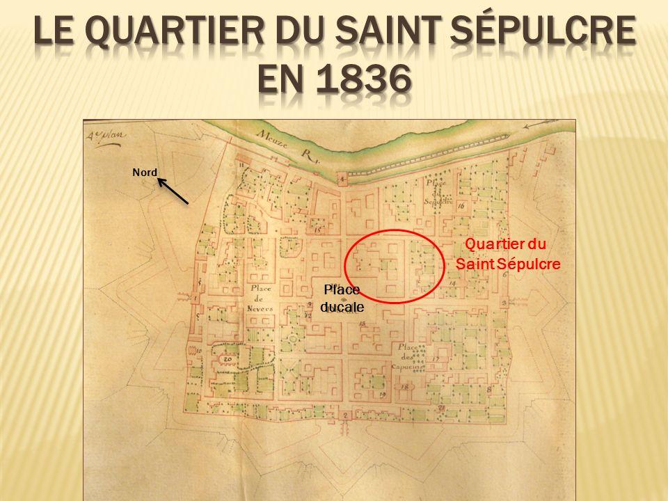 Quartier du Saint Sépulcre Nord Place ducale