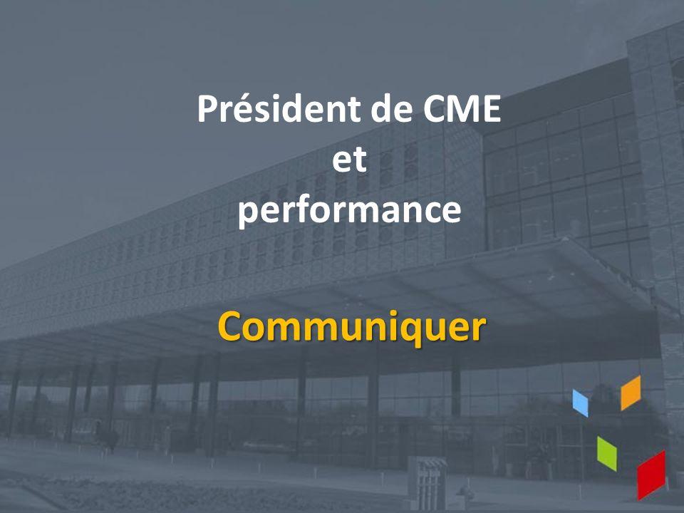 Président de CME et performance Communiquer