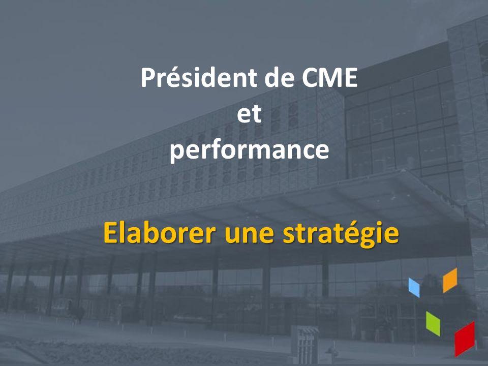 Président de CME et performance Elaborer une stratégie