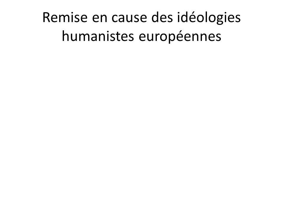 Remise en cause des idéologies humanistes européennes