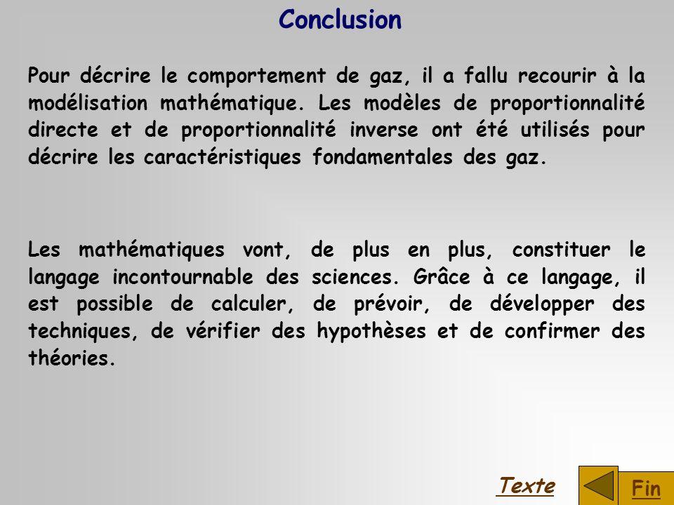 Pour décrire le comportement de gaz, il a fallu recourir à la modélisation mathématique. Les modèles de proportionnalité directe et de proportionnalit