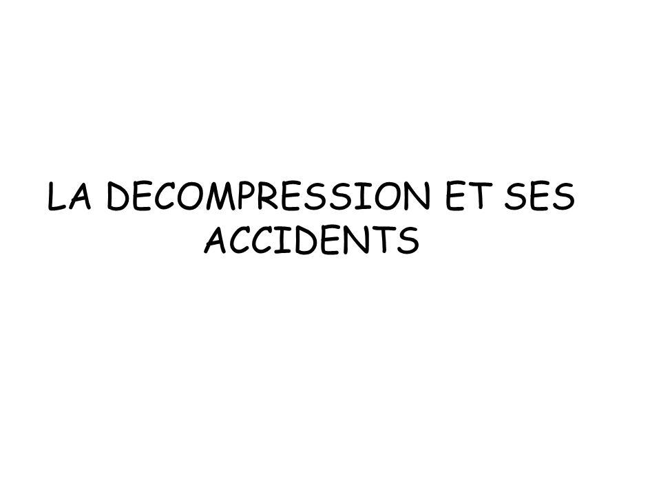 LA DECOMPRESSION ET SES ACCIDENTS