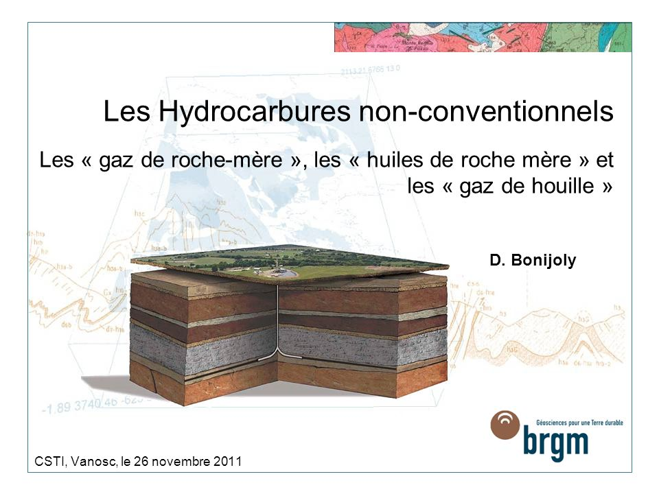 Les Hydrocarbures non-conventionnels Les « gaz de roche-mère », les « huiles de roche mère » et les « gaz de houille » CSTI, Vanosc, le 26 novembre 20