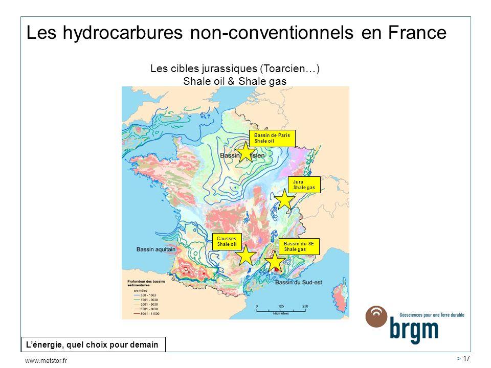 www.metstor.fr Les hydrocarbures non-conventionnels en France Bassin de Paris Shale oil Jura Shale gas Bassin du SE Shale gas Causses Shale oil > 17 L