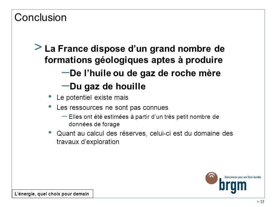 Conclusion > 33 > La France dispose dun grand nombre de formations géologiques aptes à produire – De lhuile ou de gaz de roche mère – Du gaz de houill