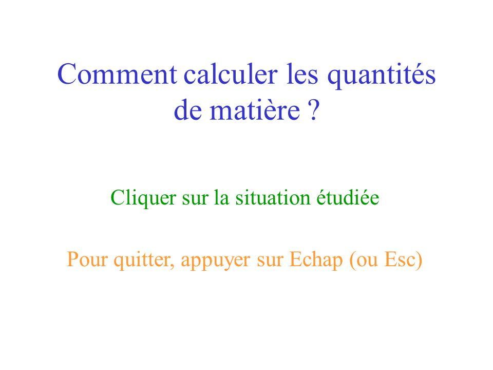Comment calculer les quantités de matière .