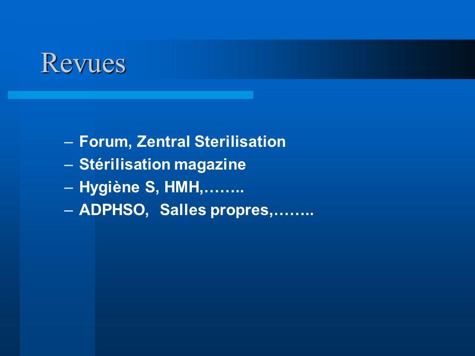 Revues –Forum, Zentral Sterilisation –Stérilisation magazine –Hygiène S, HMH,…….. –ADPHSO, Salles propres,…….. Instructions: Supprimez les exemples d'