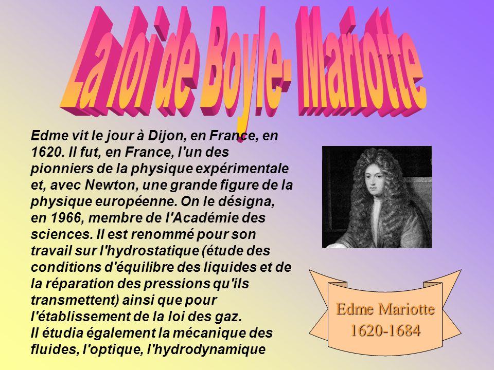 Edme Mariotte 1620-1684 Edme vit le jour à Dijon, en France, en 1620.