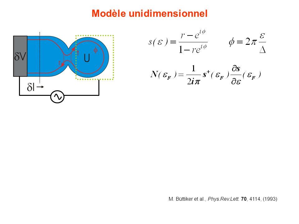 M. Büttiker et al., Phys.Rev.Lett. 70, 4114, (1993) Modèle unidimensionnel