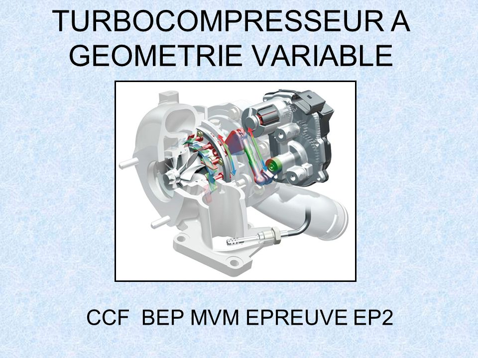 TURBOCOMPRESSEUR A GEOMETRIE VARIABLE CCF BEP MVM EPREUVE EP2
