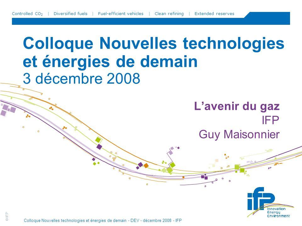 © IFP Colloque Nouvelles technologies et énergies de demain - DEV - décembre 2008 - IFP 2 Plan 1.