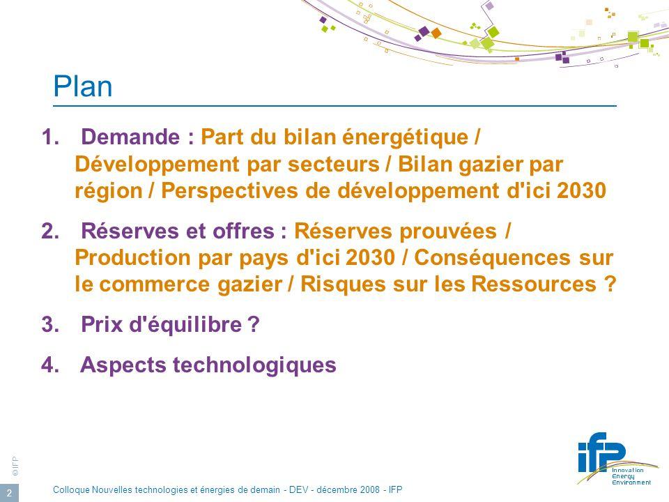 © IFP Colloque Nouvelles technologies et énergies de demain - DEV - décembre 2008 - IFP 13 Amont Exploration Offshore profond Non Convent.