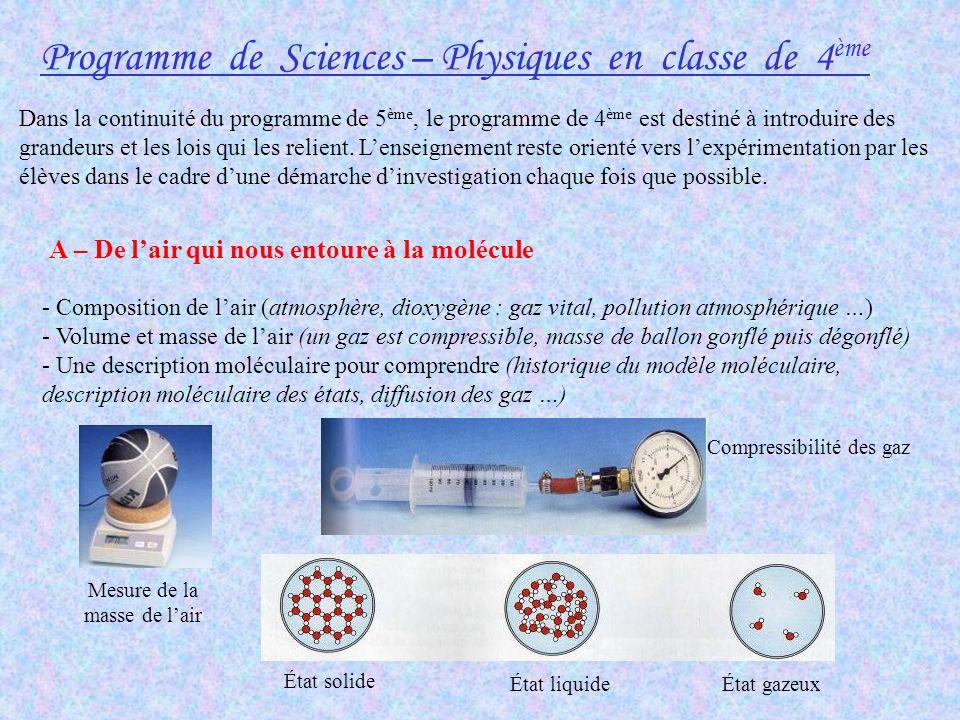 Programme de Sciences – Physiques en classe de 4 ème Dans la continuité du programme de 5 ème, le programme de 4 ème est destiné à introduire des gran