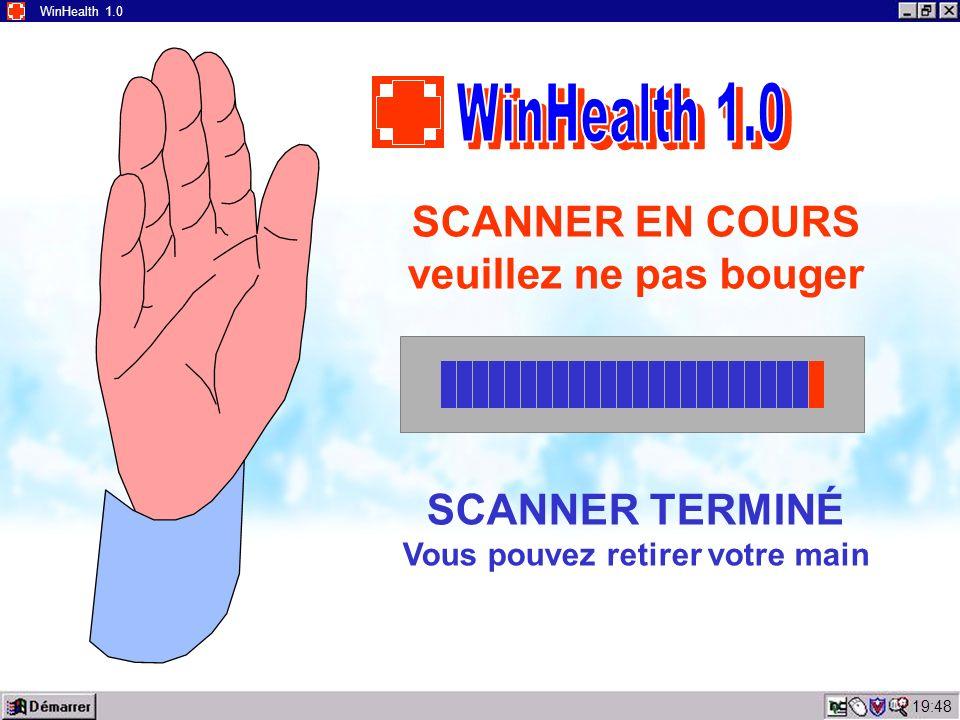 19:50 WinHealth 1.0 SCANNER EN COURS veuillez ne pas bouger SCANNER TERMINÉ Vous pouvez retirer votre main
