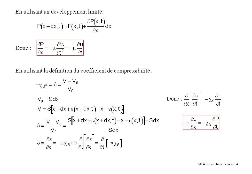 MIAS 2 - Chap 3- page 4 En utilisant un développement limité: Donc : En utilisant la définition du coefficient de compressibilité : Donc :