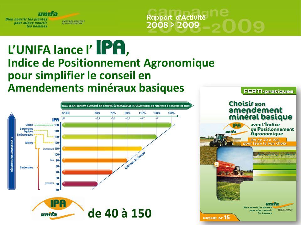 Rapport_dActivité 2008 > 2009 LUNIFA lance l, Indice de Positionnement Agronomique pour simplifier le conseil en Amendements minéraux basiques de 40 à 150