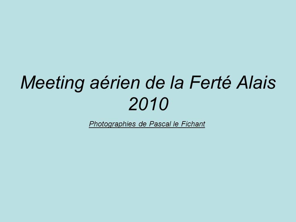 Le ballet aérien de la Ferté Alais Le meeting aérien de la Ferté Alais s est tenu les 22 et 23 mai.