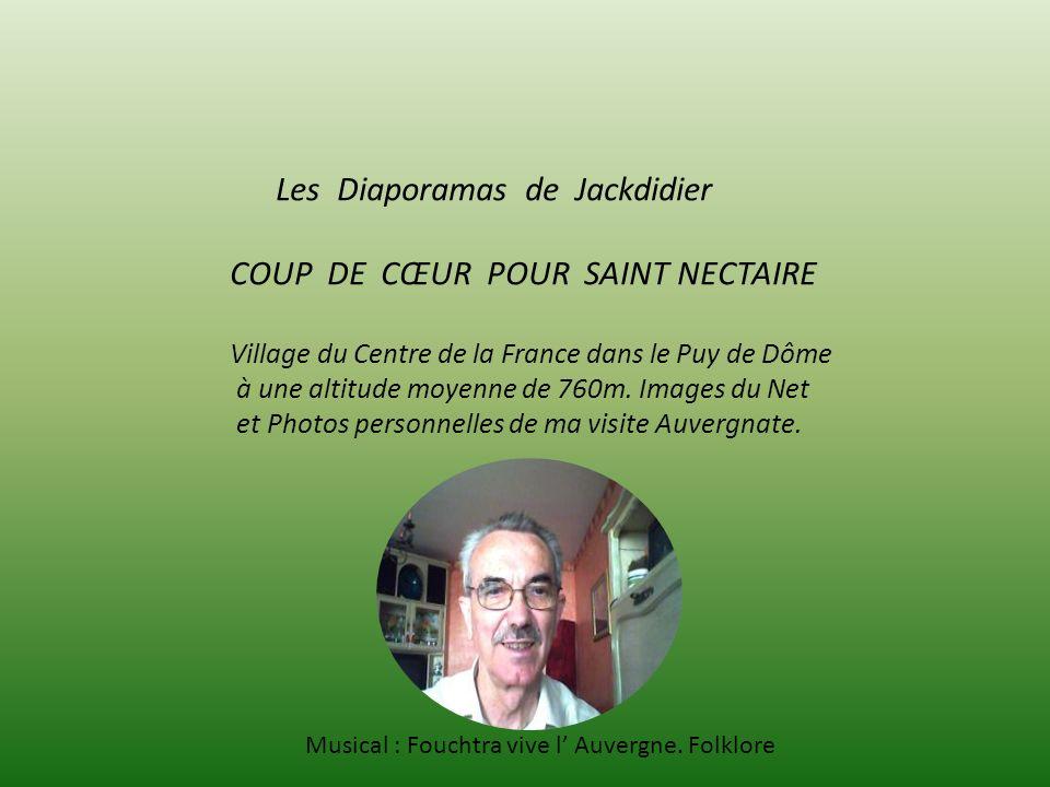Les Diaporamas de Jackdidier COUP DE CŒUR POUR SAINT NECTAIRE Village du Centre de la France dans le Puy de Dôme à une altitude moyenne de 760m.