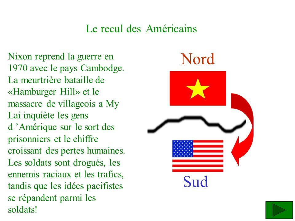 Le recul des Américains Nixon reprend la guerre en 1970 avec le pays Cambodge. La meurtrière bataille de «Hamburger Hill» et le massacre de villageois