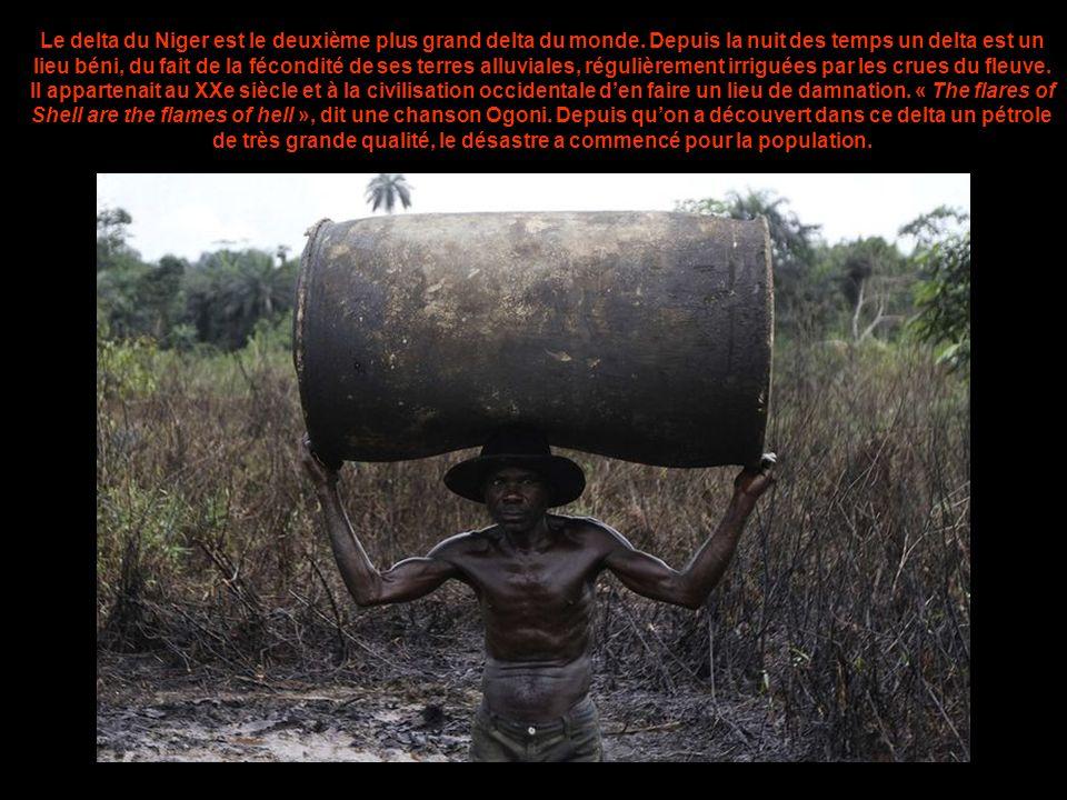 La situation du delta du Niger est un des plus grands scandales politique, écologique, humain, dans le monde et le plus ignoré. La tragédie se déroule