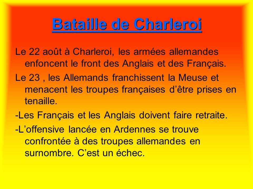 Plan SCHLIEFFEN Il prévoyait de déferler par la Belgique de déborder par la gauche les troupes françaises et d effectuer un mouvement vers lest de la