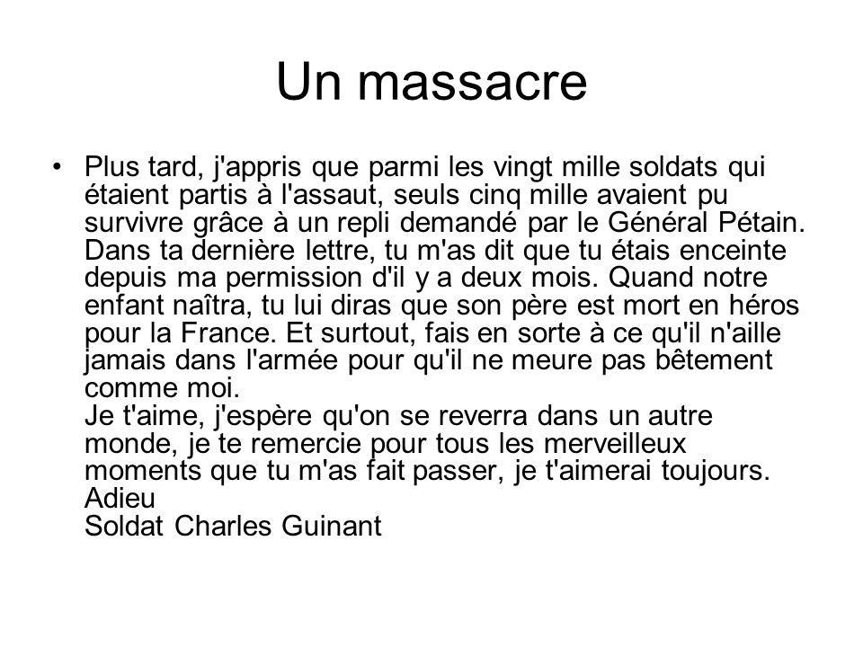 Un massacre Verdun, Le 18 mars 1916, Ma chérie, Je t'écris pour te dire que je ne reviendrai pas de la guerre. S'il te plaît, ne pleure pas, sois fort