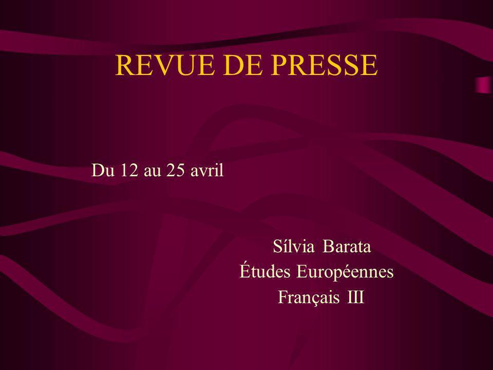 REVUE DE PRESSE Du 12 au 25 avril Sílvia Barata Études Européennes Français III