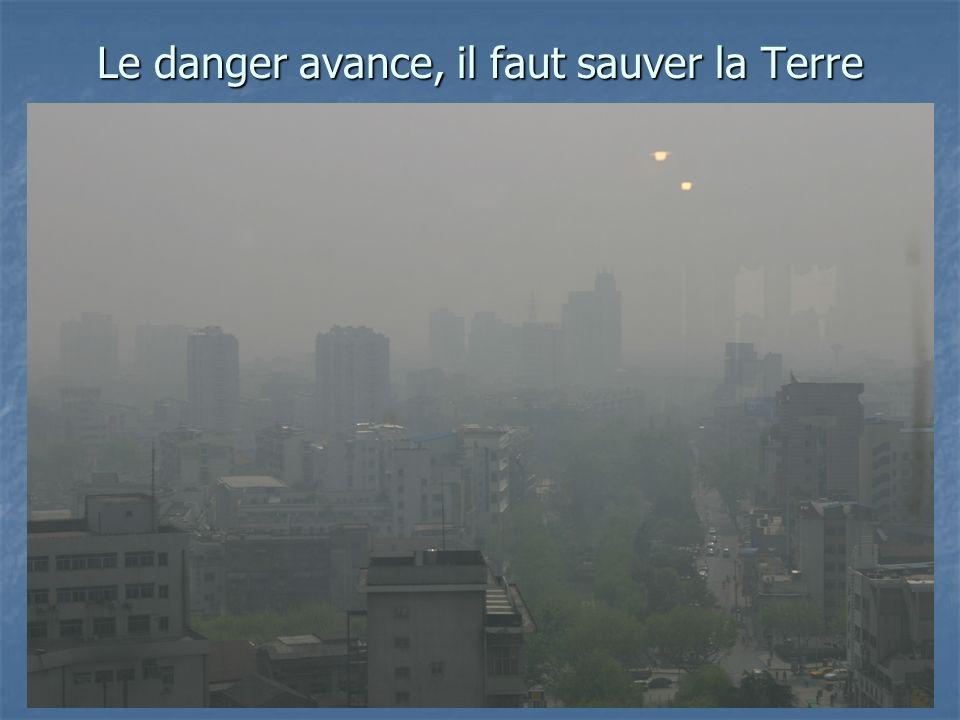 Le danger avance, il faut sauver la Terre