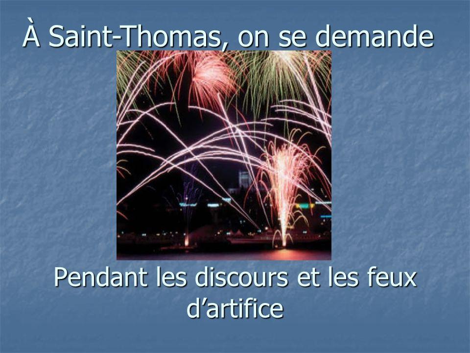 Pendant les discours et les feux dartifice À Saint-Thomas, on se demande