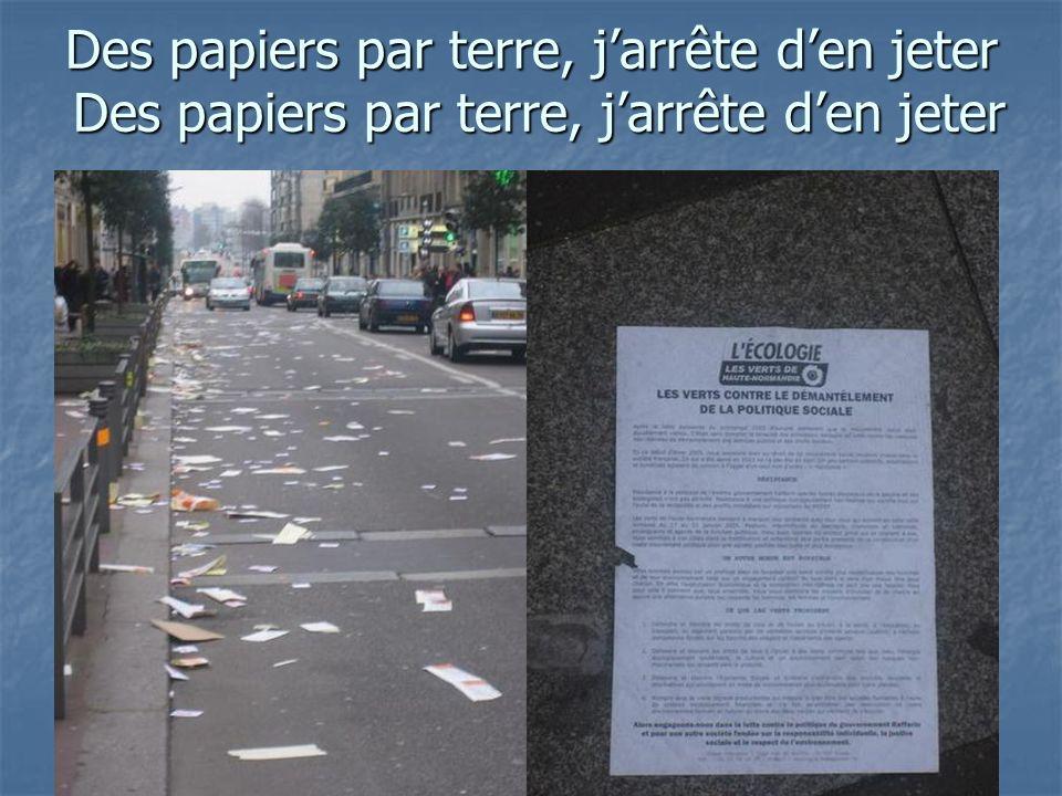 Des papiers par terre, jarrête den jeter Des papiers par terre, jarrête den jeter