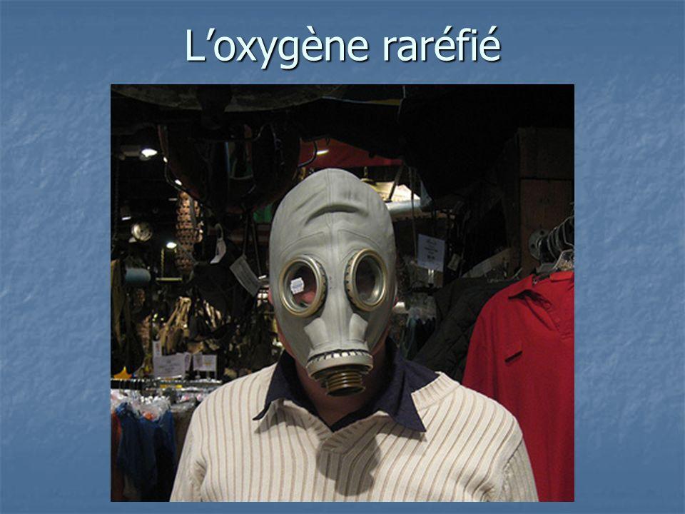 Loxygène raréfié
