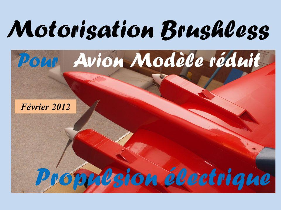Motorisation Brushless Pour Avion Modèle réduit Propulsion électrique Février 2012