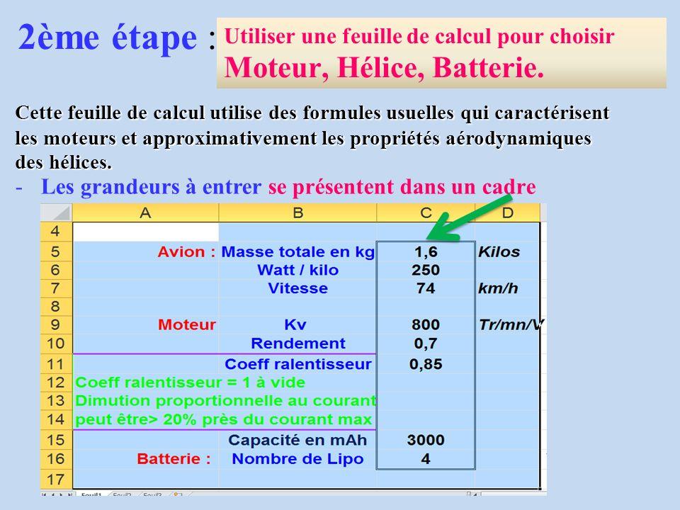 2ème étape : Utiliser une feuille de calcul pour choisir Moteur, Hélice, Batterie. -Les grandeurs à entrer se présentent dans un cadre Cette feuille d