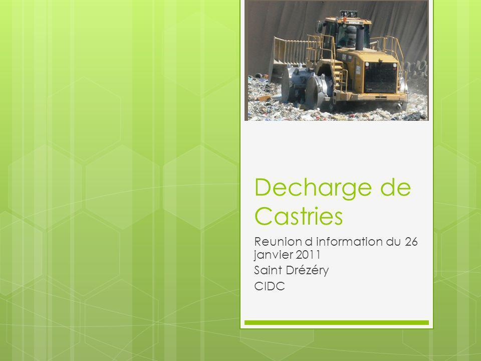 Decharge de Castries Reunion d information du 26 janvier 2011 Saint Drézéry CIDC