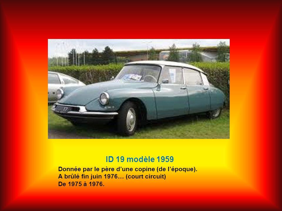 ID 19 modèle 1959 Donnée par le père dune copine (de lépoque). A brûlé fin juin 1976… (court circuit) De 1975 à 1976.