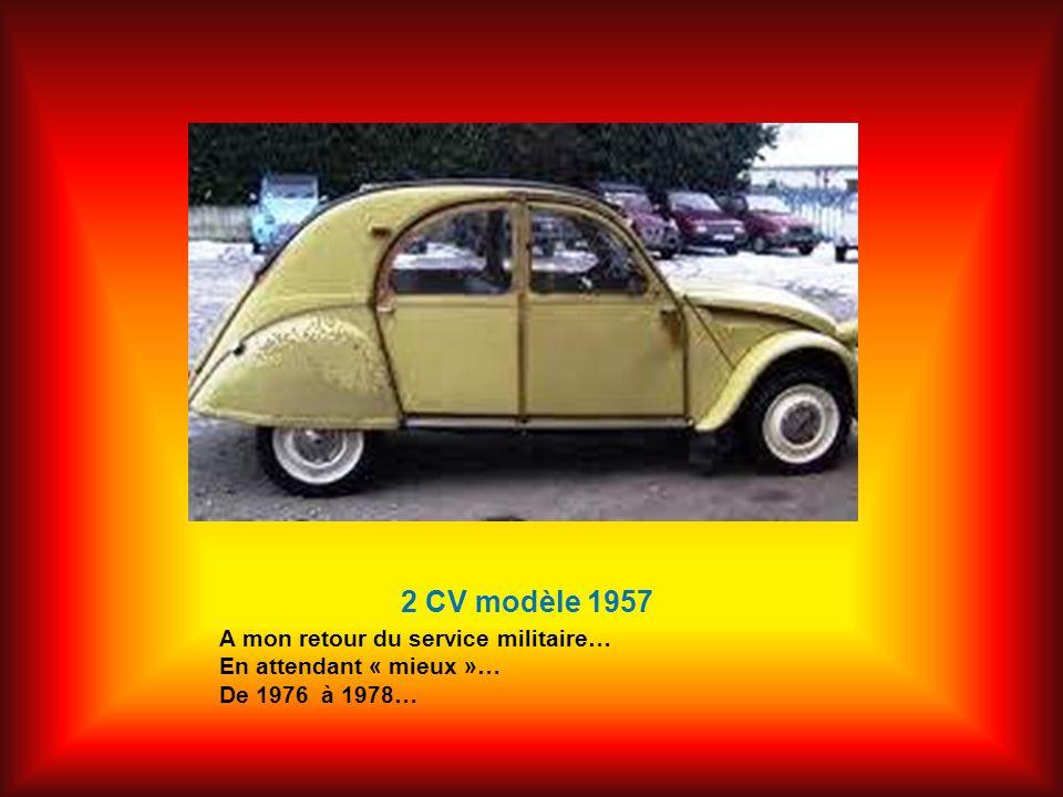 2 CV modèle 1957 A mon retour du service militaire… En attendant « mieux »… De 1976 à 1978…