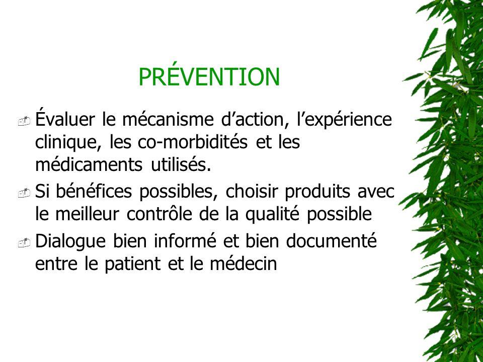 PRÉVENTION Évaluer le mécanisme daction, lexpérience clinique, les co-morbidités et les médicaments utilisés. Si bénéfices possibles, choisir produits