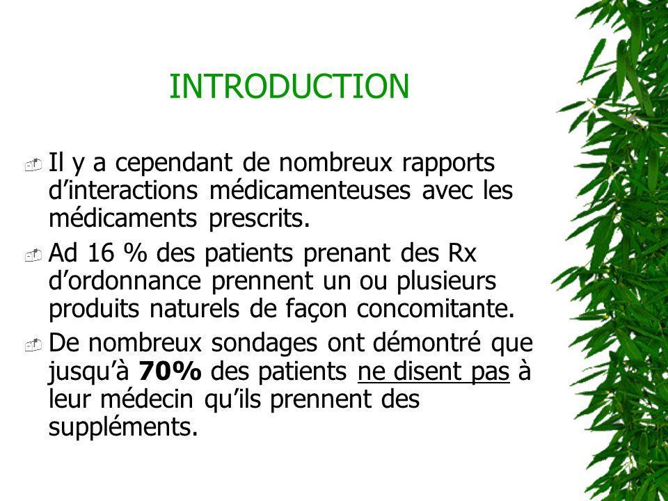 Il y a cependant de nombreux rapports dinteractions médicamenteuses avec les médicaments prescrits. Ad 16 % des patients prenant des Rx dordonnance pr