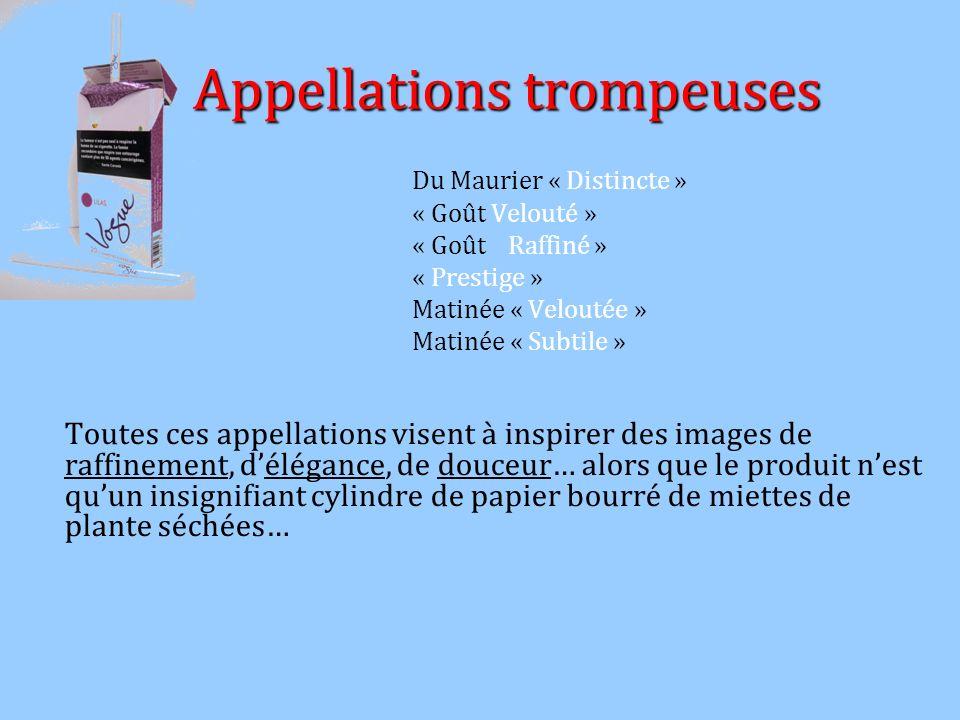 Appellations trompeuses Appellations trompeuses Du Maurier « Distincte » « Goût Velouté » « Goût Raffiné » « Prestige » Matinée « Veloutée » Matinée «